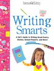 Writing Smarts: A Girl's Guide to Journaling, Poetry, Storytelling, and School Papers Cover Image