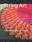 String Art: Steps to make simple String Art Designs Cover Image