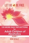Let Go and Be Free: 100 More Daily Reflections for Adult Children of Alcoholics Cover Image