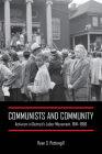 Communists and Community: Activism in Detroit's Labor Movement, 1941-1956 Cover Image