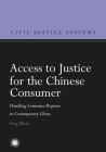 Access to Justice for the Chinese Consumer: Handling Consumer Disputes in Contemporary China (Civil Justice Systems) Cover Image