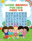 Word Search For Kids Ages 4-6: 35 Educational Word Search Puzzles to Improve Spelling, Memory and Logic Skills for Kids. Cover Image