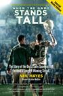 When the Game Stands Tall, Special Movie Edition: The Story of the De La Salle Spartans and Football's Longest Winning Streak Cover Image