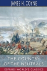 The Country of the Neutrals (Esprios Classics) Cover Image