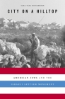 City on a Hilltop: American Jews and the Israeli Settler Movement Cover Image