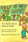 Help is on the Way: A Child's Book about ADD Cover Image