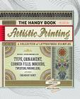 The Handy Book of Artistic Printing: A Collection of Letterpress Examples with Specimens of Type, Ornament, Corner Fills, Borders, Twisters, Wrinkles, Cover Image