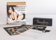 The Boudoir Posing Deck: 50 Poses for Photographers and Models Cover Image
