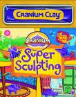 Cranium Super Sculpting Cover Image
