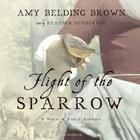 Flight of the Sparrow: A Novel of Early America Cover Image