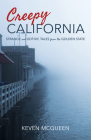Creepy California: Strange and Gothic Tales from the Golden State Cover Image