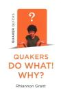 Quaker Quicks - Quakers Do What! Why? Cover Image