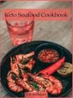 Keto Seafood Cookbook: Delicious keto-style seafood recipes Cover Image