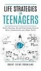 Life Strategies for Teenagers: Positive Parenting Tips and Understanding Teens for Better Communication and Happy Family Cover Image