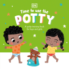 Time to Use the Potty: A Potty Training Book for Boys and Girls Cover Image