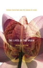 Lives of the Brain: Human Evolution and the Organ of Mind Cover Image