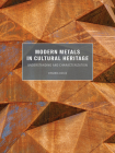 Modern Metals in Cultural Heritage: Understanding and Characterization Cover Image