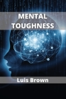 Mental Toughness: How to build an unbeatable mind Cover Image