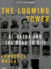 The Looming Tower: Al-Qaeda and the Road to 9/11 Cover Image
