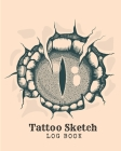 Tattoo Sketch Log Book: A Sketch Book for Professional and Amateur Tattooists, Students or Anyone Who Loves Tattoos, is Thinking of Getting a Cover Image