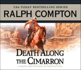 Death Along the Cimarron: A Ralph Compton Novel by Ralph Cotton Cover Image