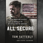 All Secure: A Delta Force Operator's Fight to Survive on the Battlefield and the Homefront Cover Image