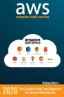 Amazon Web Services: The Complete Guide from Beginners to Advanced for Amazon Web Services Cover Image
