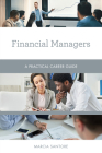 Financial Managers: A Practical Career Guide Cover Image