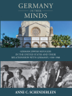 Germany on Their Minds: German Jewish Refugees in the United States and Their Relationships with Germany, 1938-1988 (Studies in German History #25) Cover Image