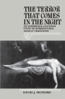 The Terror That Comes in the Night: An Experience-Centered Study of Supernatural Assault Traditions (Publications of the American Folklore Society) Cover Image