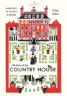 The Story of the Country House: A History of Places and People Cover Image
