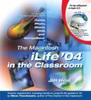 The Macintosh Ilife 04 in the Classroom Cover Image
