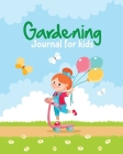 Gardening Journal For Kids Cover Image