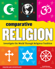 Comparative Religion: Investigate the World Through Religious Tradition (Inquire and Investigate) Cover Image