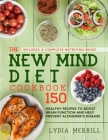 The New MIND Diet Cookbook: 150 Healthy Recipes to Boost Brain Function and Help Prevent Alzheimer's Disease (Includes a Complete Nutrition Guide) Cover Image