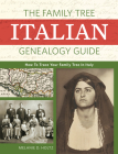 The Family Tree Italian Genealogy Guide: How to Trace Your Family Tree in Italy Cover Image