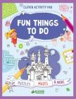 Fun Things To Do: Puzzles, Mazes & More (Clever Activity Pad) Cover Image