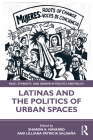 Latinas and the Politics of Urban Spaces Cover Image