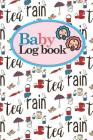 Baby Logbook: Baby Daily Logbook, Baby Tracker For Twins, Baby Log Book Twins, Sleep Tracker Baby, Cute London Cover, 6 x 9 Cover Image
