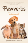Pawverbs: 100 Inspirations to Delight an Animal Lover's Heart Cover Image