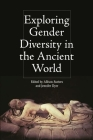 Exploring Gender Diversity in the Ancient World Cover Image