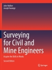 Surveying for Civil and Mine Engineers: Acquire the Skills in Weeks Cover Image