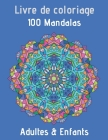 Livre de coloriage 100 Mandalas Adultes & Enfants: Livre de coloriage pour adultes & Enfants - anti-stress avec un beau mandala - mandalas de nuit - m Cover Image