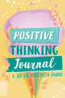 Positive Thinking Journal: A 365 Day Positivity Journal for Kids Cover Image