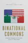 Binational Commons: Institutional Development and Governance on the U.S.-Mexico Border Cover Image