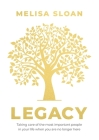 Legacy: Taking care of the most important people in your life when you are no longer there Cover Image