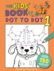 The Kids' Book of Dot to Dot 1 (Buster Puzzle Books) Cover Image