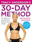 Tracy Anderson's 30-Day Method: The Weight-Loss Kick-Start That Makes Perfection Possible [With DVD] Cover Image