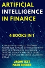 Artificial Intelligence in Finance: 7 things you should to know about the future of trading with proven strategies to predict options, stock and forex Cover Image