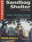 Emergency Sandbag Shelter and Eco-Village: Manual-How to Build Your Own with Superadobe/Earthbag Cover Image